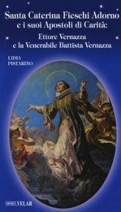 Copertina di 'Santa Caterina Fieschi Adorno e i suoi apostoli di carità. Ettore Vernazza e la venerabile Battista Vernazza'