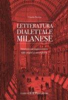 Letteratura dialettale milanese. Itinerario antologico-critico dalle origini ai nostri giorni - Beretta Claudio