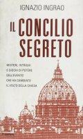 Il concilio segreto - Ignazio Ingrao