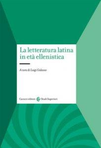 Copertina di 'La letteratura latina in età ellenistica'