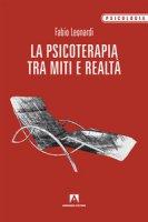 La psicoterapia tra mito e realtà - Leonardi Fabio