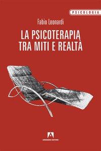 Copertina di 'La psicoterapia tra mito e realtà'