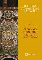 Il Credo commentato dai Padri. Vol. 2
