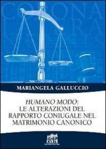 Copertina di 'Humano modo: le alterazioni del rapporto coniugale nel matrimonio canonico'