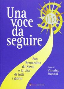 Copertina di 'Una voce da seguire. S. Bernardino da Siena e la vita di tutti i giorni'