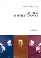 L' estetica di Benedetto Croce - Paolozzi Ernesto