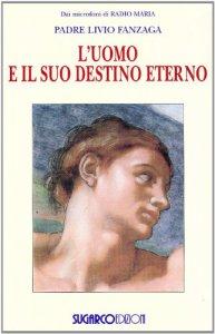 Copertina di 'L'uomo e il suo destino eterno'