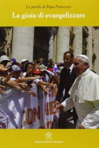 Copertina di 'La gioia di evangelizzare'