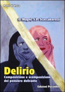 Copertina di 'Delirio. Composizione e scomposizione del pensiero delirante'