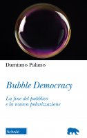 Bubble Democracy - Damiano Palano