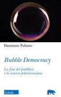 Bubble Democracy - Damiano Palano