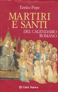 Copertina di 'Martiri e santi del calendario romano'