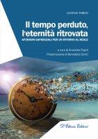 Il tempo perduto, l'eternità ritrovata - Gustave Thibon