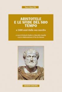 Copertina di 'Aristotele e le sfide del suo tempo a 2400 anni dalla sua nascita. Atti del convegno (Milano, 9-11 novembre 2016)'