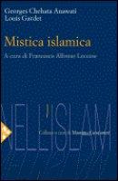 Mistica islamica - Chehata Anawati , Gardet Louis