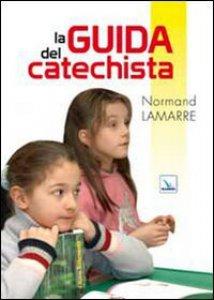 Copertina di 'La guida del catechista'