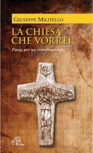 Copertina di 'La Chiesa che vorrei. Passi per un rinnovamento'