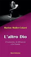 L' altro Dio - Marion Muller-Colard