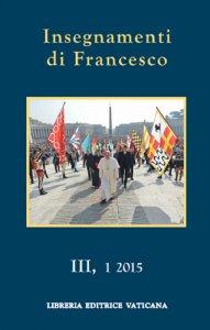 Copertina di 'Insegnamenti di Papa Francesco. Vol. 3.1 (2015)'