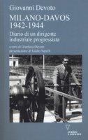 Milano-Davos 1942-1944. Diario di un dirigente industriale progressista - Devoto Giovanni