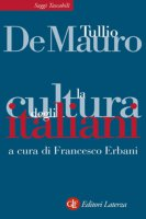 La cultura degli italiani - Tullio De Mauro, Francesco Erbani