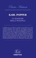Karl Popper. La ragione nella politica - Antiseri Dario