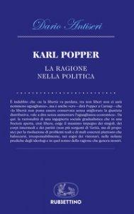 Copertina di 'Karl Popper. La ragione nella politica'