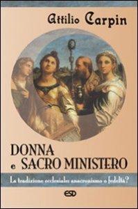 Copertina di 'Donna e sacro ministero. La tradizione ecclesiale: anacronismo o fedeltà?'