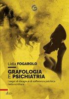 Grafologia e psichiatria - Lidia Fogarolo