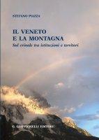 Il Veneto e la montagna - Stefano Piazza