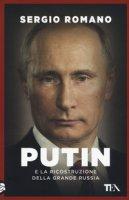 Putin e la ricostruzione della grande Russia - Romano Sergio