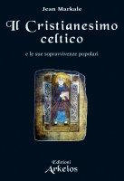 Il Cristianesimo celtico - Jean Markale