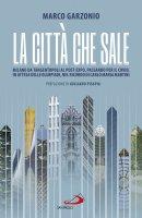 La città che sale - Marco Garzonio