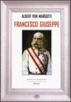 Francesco Giuseppe - Margutti Albert von