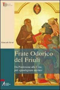 Copertina di 'Frate Odorico del Friuli'