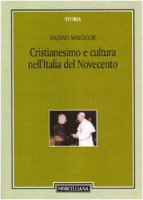 Cristianesimo e cultura nell'Italia del Novecento - Massimo Marcocchi