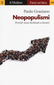 Copertina di 'Neopopulismi. Perché sono destinati a durare'