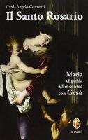Il santo Rosario - Angelo Comastri