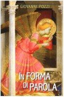 In forma di parola. Dodici letture. Con CD-ROM - Pozzi Giovanni