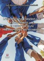 L' educazione emozionale etico-spirituale e i diritti umani nello sport dei bambini - Mazzaglia Sara, Menichelli Alessandra