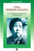 Cina missione fallita? I vent'anni di un missionario ad Hong Kong - Nicola Maestrini