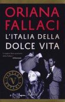 L' Italia della dolce vita - Fallaci Oriana