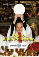 Diario di un pellegrino - Pecoraio Luciana, Faricy Robert