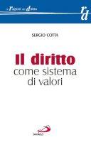 Il diritto come sistema di valori - Cotta Sergio