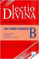 Lectio divina sui Vangeli festivi. Per l'Anno liturgico B