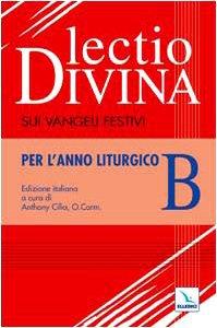 Copertina di 'Lectio divina sui Vangeli festivi. Per l'Anno liturgico B'
