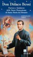 Don Didaco Bessi. Parroco e fondatore delle Suore Domenicane di Santa Maria del Rosario - Taroni Massimiliano