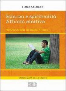 Copertina di 'Scienza e spiritualità. Affinità elettive'