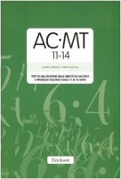 AC-MT 11-14. Test di valutazione delle abilità di calcolo e problem solving dagli 11 ai 14 anni. Con protocolli - Carnoldi Cesare, Cazzola Chiara