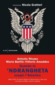 Copertina di 'Quando la 'ndrangheta scoprì l'America. 1880-1956. Da Santo Stefano d'Aspromonte a New York, una storia di affari, crimini e politica'